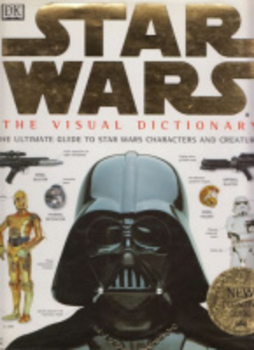 The Visual Dictionary of Star Wars - The Ultimate Guide to Star Wars Characters and Creatures