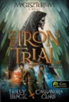 A VASPRÓBA - THE IRON TRIAL