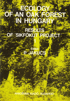 "Ecology of an Oak Forest in Hungary. Results of ""Síkfőkút Project"". 1. Structure, primary production"